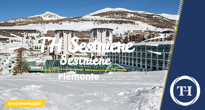 Offerta last minute - Piemonte – TH Sestriere – Sestriere - Offerta Th Resort Wow Viaggi